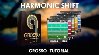 Grosso Tutorial - Harmonic Shift