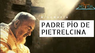 Biografía del Padre Pío de Pietrelcina