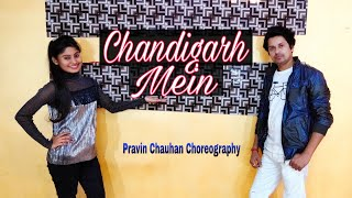 Chandigarh Mein Dance video - Good Newwz |Akshay, Kareena, Kiara,Badshah, Harrdy,Pravin Chauhan