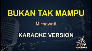Bukan Tak Mampu Mirnawati ( Karaoke Dangdut Koplo )