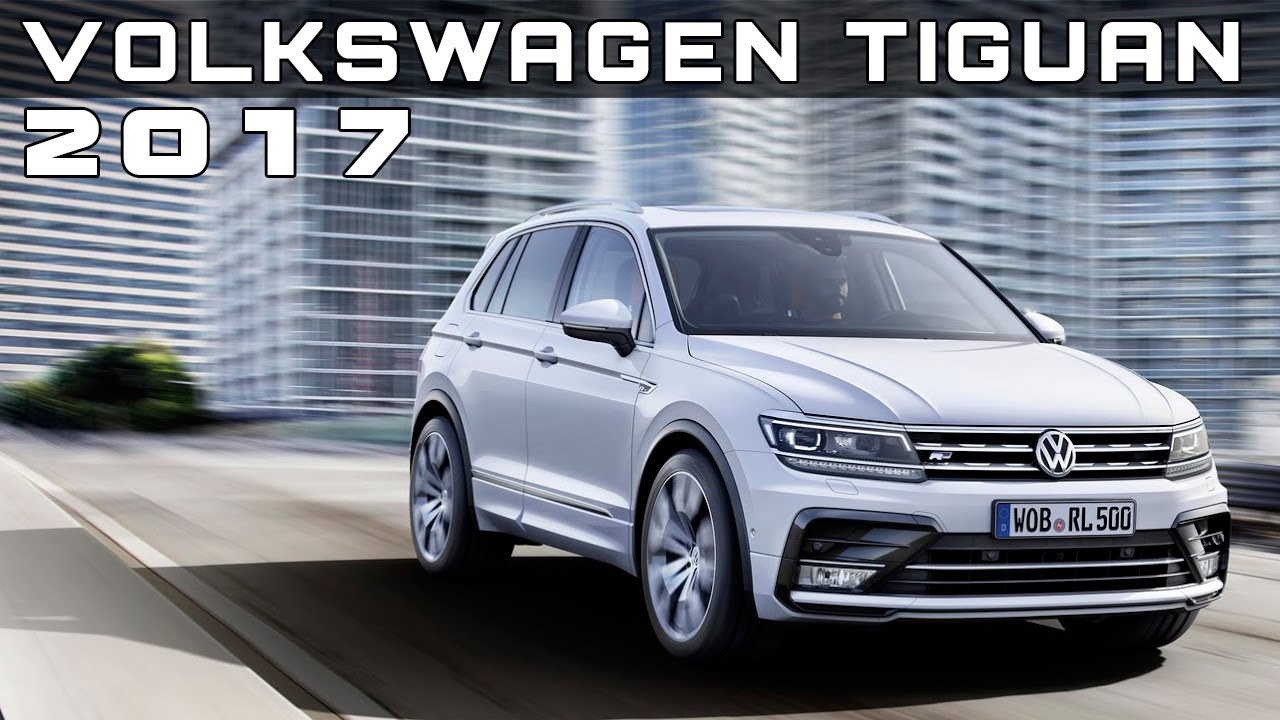 2017 volkswagen tiguan review rendered price specs release date youtube. Black Bedroom Furniture Sets. Home Design Ideas