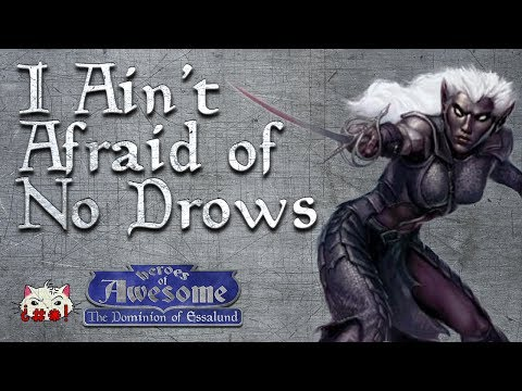 D&D I Ain't Afraid of No Drow - The Dominion of Essalund: Chapter 44