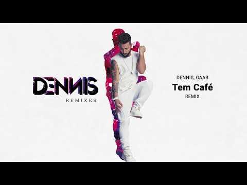 Dennis, Gaab - Tem Café (Remix)
