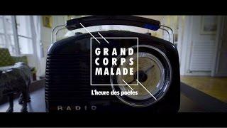 Grand Corps Malade - L'heure des poètes - Clip Officiel