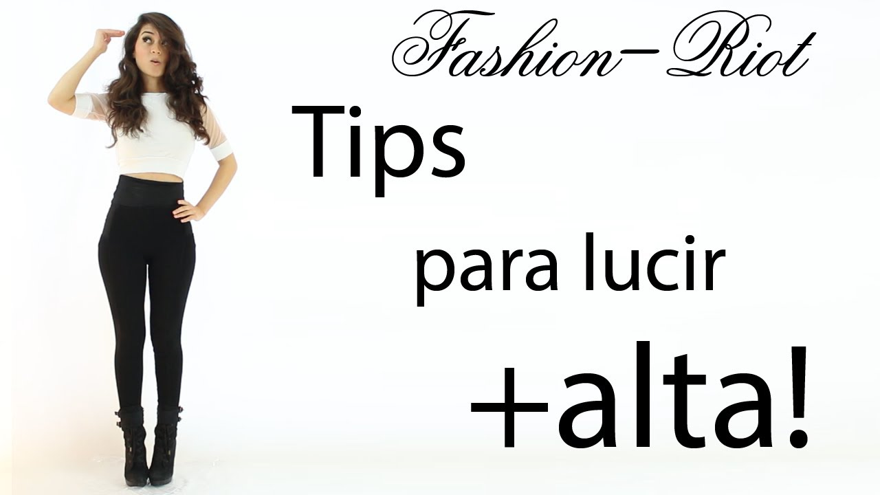 Tips para lucir mas alta y delgada | Fashion Riot - YouTube