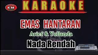 EMAS HANTARAN Arief &Yollanda (Karaoke/Lirik) KN7000 Nada Rendah
