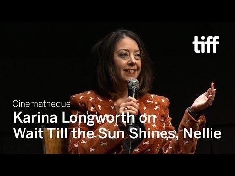 Karina Longworth on WAIT TILL THE SUN SHINES, NELLIE