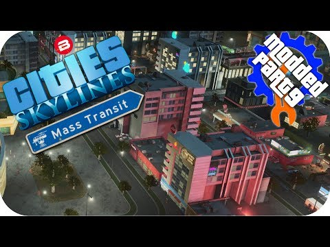 Cities Skylines Gameplay: DOWNTOWN NIGHTLIFE! Cities: Skylines Mods MASS TRANSIT DLC Part 9