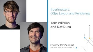 Preview of #perfmatters: 60fps layout and rendering - Chrome Dev Summit 2013 (Tom Wiltzius and Nat Duca)