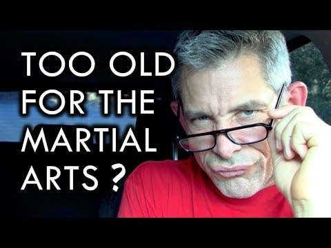 are you too old for martial arts no youtube