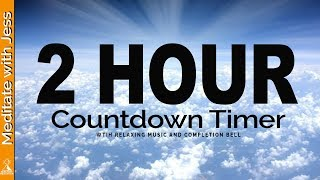 2 Hour Countdown TIMER with Relaxing Music and Completion Bell