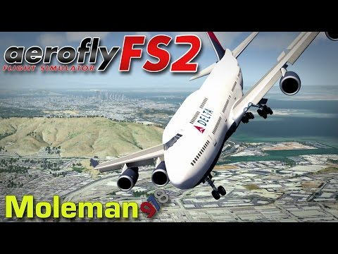Moleman Plays Aerofly FS 2 | So Much Fun! #1 | Boeing 747 + Many More!