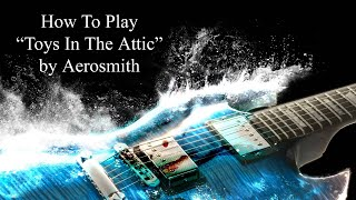 Toys In The Attic - How To Play Toys In The Attic By Aerosmith