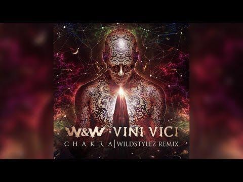 Смотреть клип W&w X Vini Vici - Chakra | Wildstylez Remix