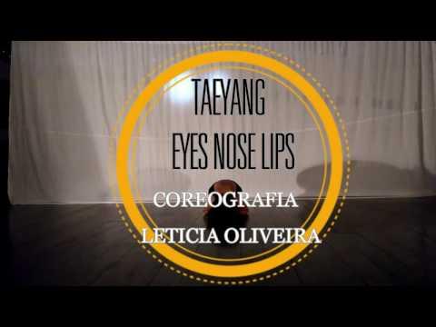 Taeyang - Eyes Nose Lips/ Coreografia: Leticia Oliveira