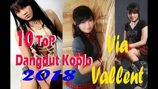 10 ToP DANGDUT KoPLo 2018 Via Vallent