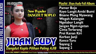 JIHAN AUDY Full Koleksi Terbaik  New Palapa Mantul Tebaru Tahun 2019 Feat CAK MET