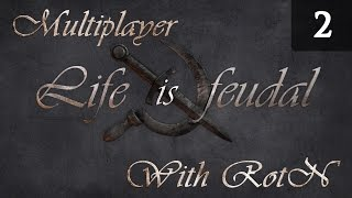 Life is Feudal Your Own - Multiplayer Gameplay with RotN - Episode 2