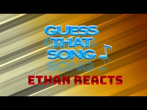guess that song #1| Ethan Reacts|Ethan Borrok