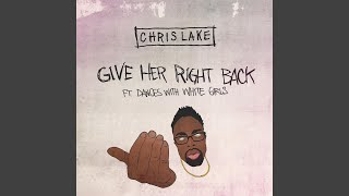 Give Her Right Back ft.