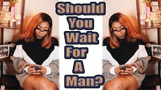 Should I Wait for Him to Be Ready for a Relationship | TTWN
