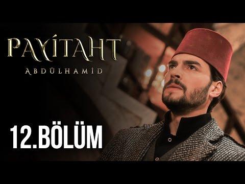Payitaht Abdülhamid 12. Bölüm HD