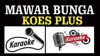 MAWAR BUNGA, KOES PLUS, POP INDONESIA, KARAOKE