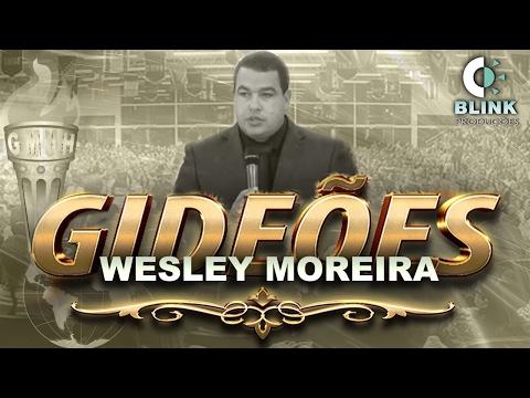 Pr. Wesley Moreira | Gideões 2017