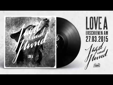 LOVE A - JAGD UND HUND (Album 2015 - Rookie Records)