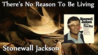 Watch Stonewall Jackson Theres No Reason To Be Living since Youre Gone video