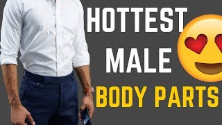 The Hottest Male Body Parts (According to Women) & How to Enhance them
