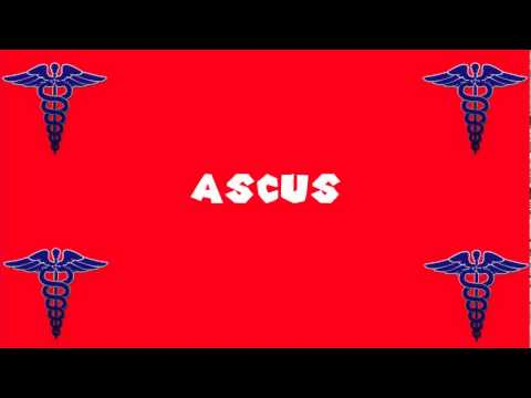 Pronounce Medical Words ― ASCUS