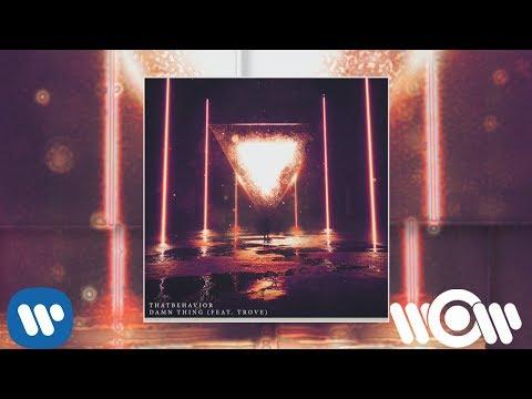 ThatBehavior - Damn Thing (feat. Trove) | Official Audio thumbnail