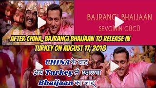 Bajrangi Bhaijaan To Release In Turkey On August 17 2018