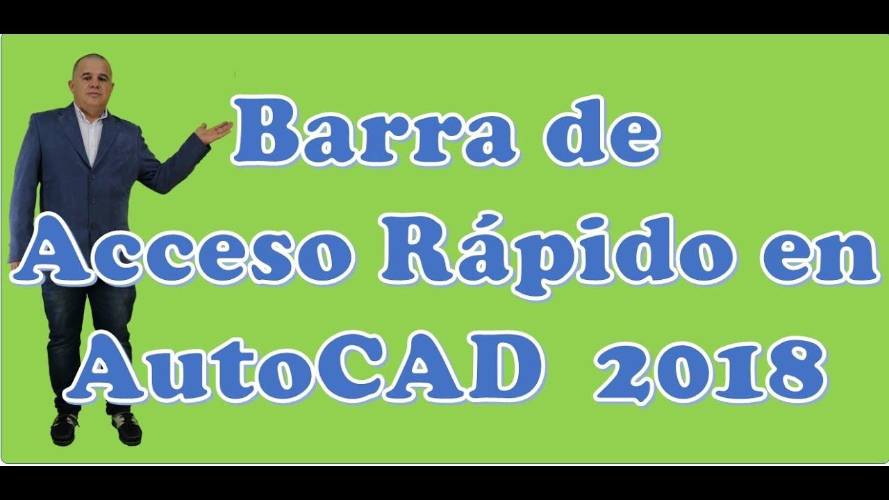 Barra de Acceso Rápido en AutoCAD 2018 - YouTube