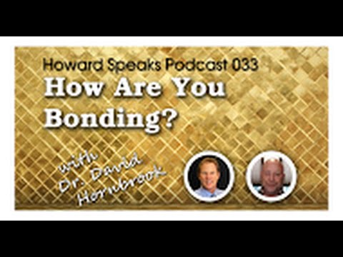 How Are You Bonding? with David Hornbrook : Howard Speaks Podcast #33