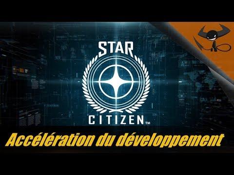 [FR] Star Citizen - Accélération du développement