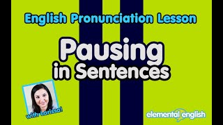 Pausing within Sentences | English Pronunciation Lesson