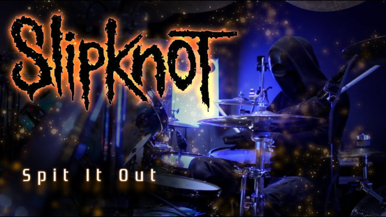 268 Slipknot - Spit it Out - Drum Cover