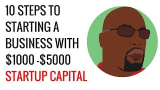 HOW TO START A BUSINESS WITH $1000 - $5000 STARTUP CAPITAL