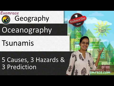 Tsunamis - 5 Causes, 3 Hazards & 3 Prediction