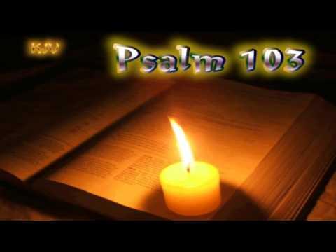 (19) Psalm 103 - Holy Bible (KJV)