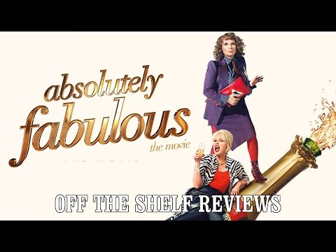 Absolutely Fabulous: The Movie Review - Off The Shelf Reviews