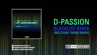 D-Passion - Blacklist Amok (Meccano Twins remix)