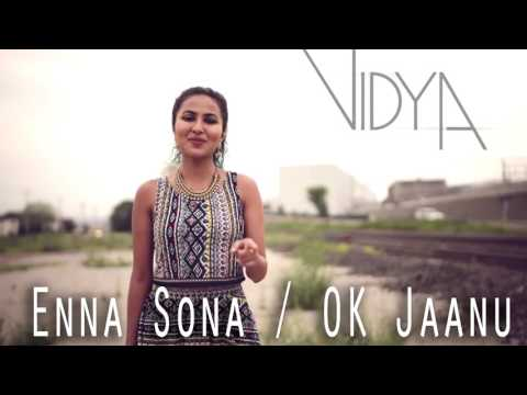 Enna Sona   AR Rahman   Ok Jaanu   Vidya...