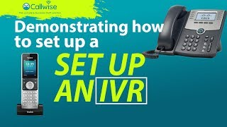 Demonstration On How To Set Up An IVR | Callwise
