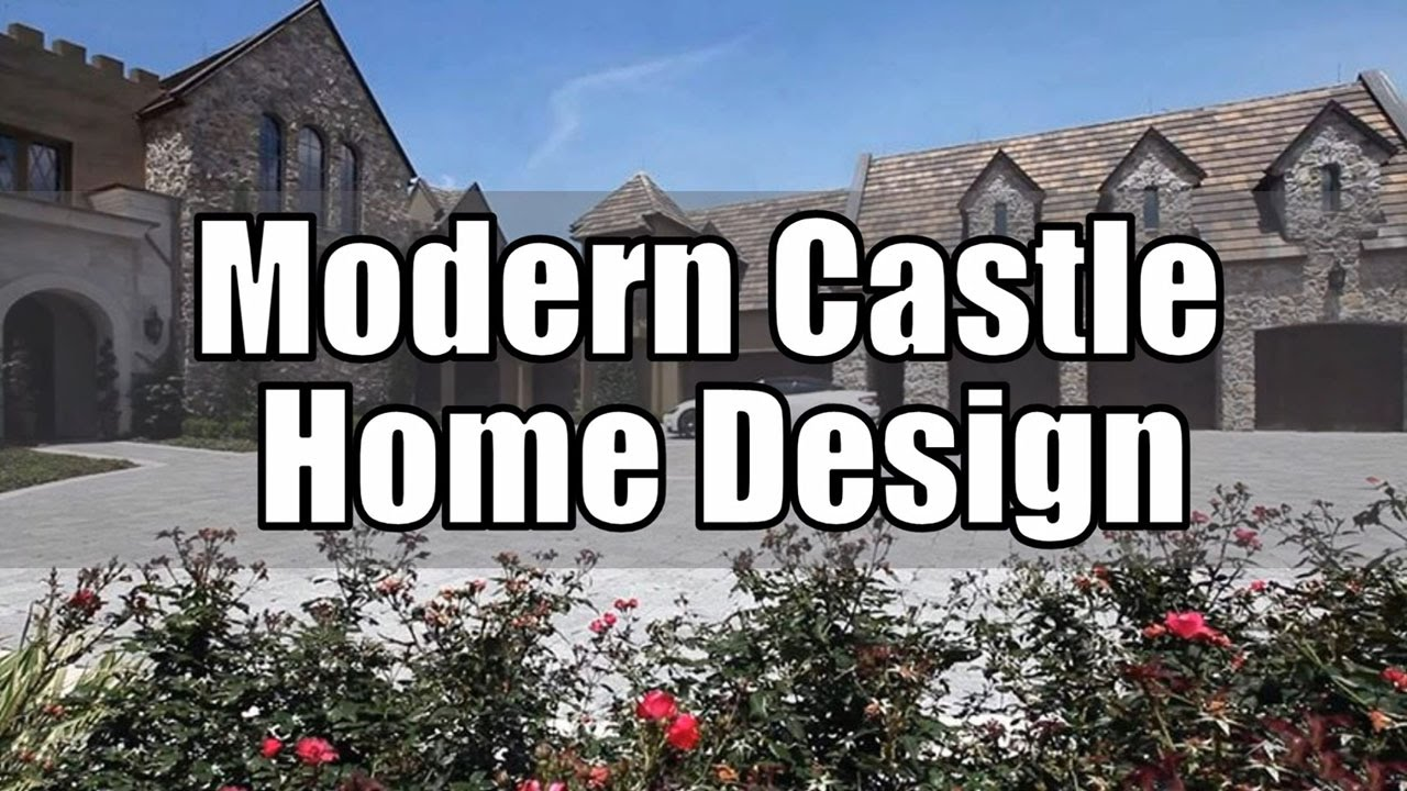 modern castle home design (interior & exterior) - youtube