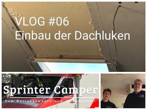Sprinter Camper: Vom Rettungswagen zum Wohnmobil Ausbau Video #06 Einbau der Dachluken