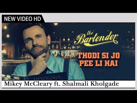 Mikey McCleary Feat. Shalmali Kholgade | Thodi Si Jo Pee Li Hai 2013 | Official | Music Players