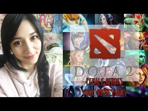 DOTA 2 - Female Heroes Voice Impressions